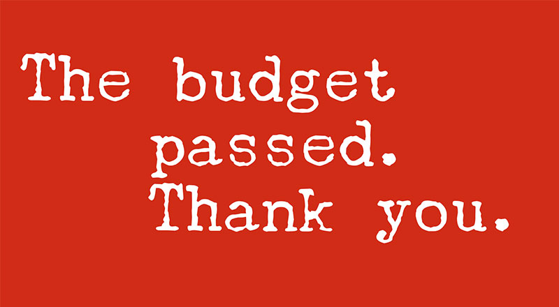 The budget has passed. Thank You!